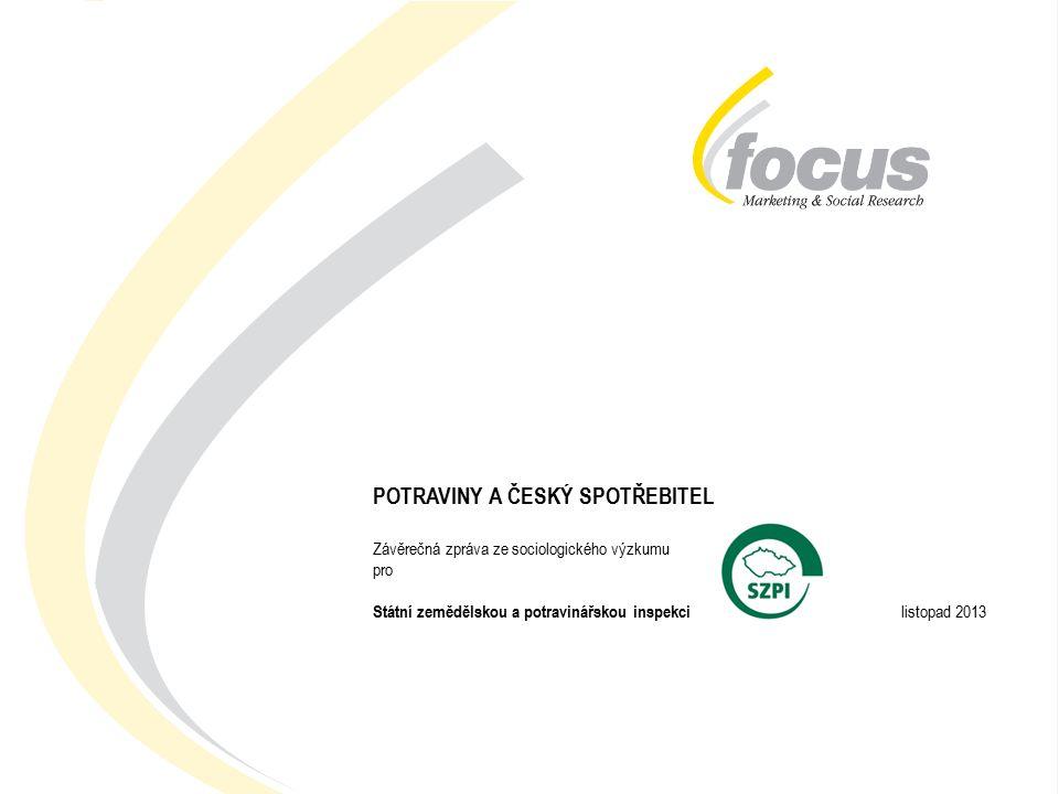 POTRAVINY A ČESKÝ SPOTŘEBITEL l FOCUS pro SZPI l listopad 2013 1 POTRAVINY A ČESKÝ SPOTŘEBITEL Závěrečná zpráva ze sociologického výzkumu pro Státní zemědělskou a potravinářskou inspekci listopad 2013