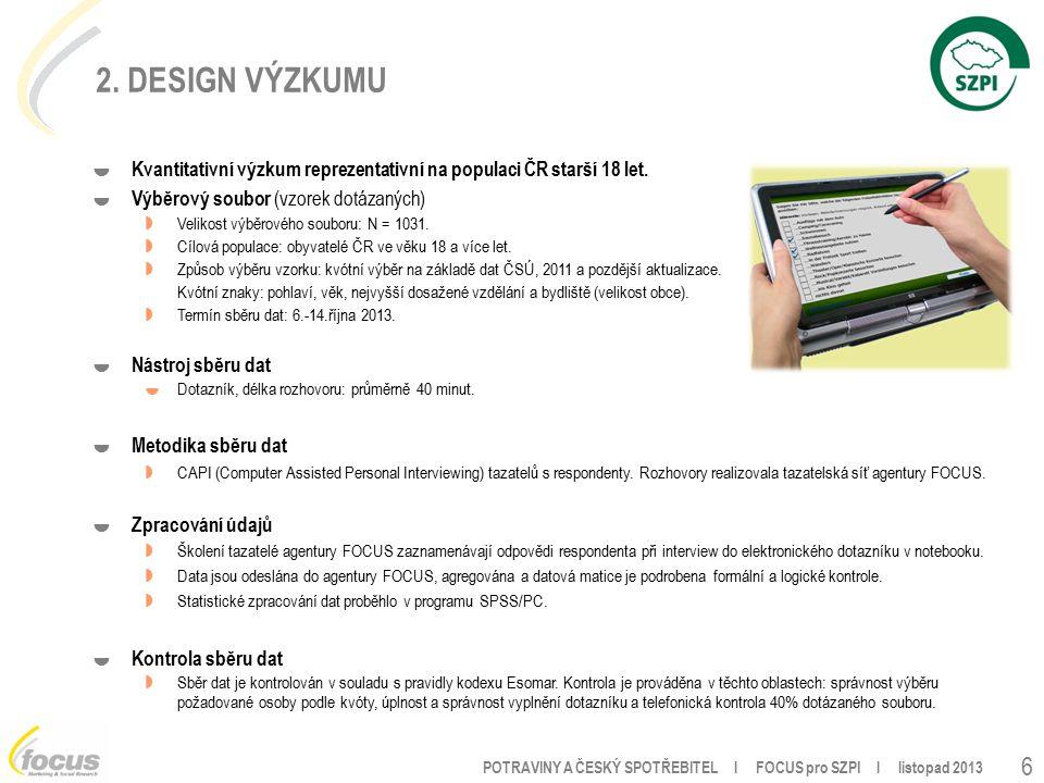 POTRAVINY A ČESKÝ SPOTŘEBITEL l FOCUS pro SZPI l listopad 2013 6 2.