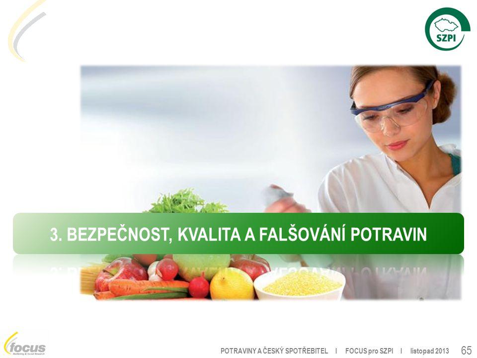 POTRAVINY A ČESKÝ SPOTŘEBITEL l FOCUS pro SZPI l listopad 2013 65