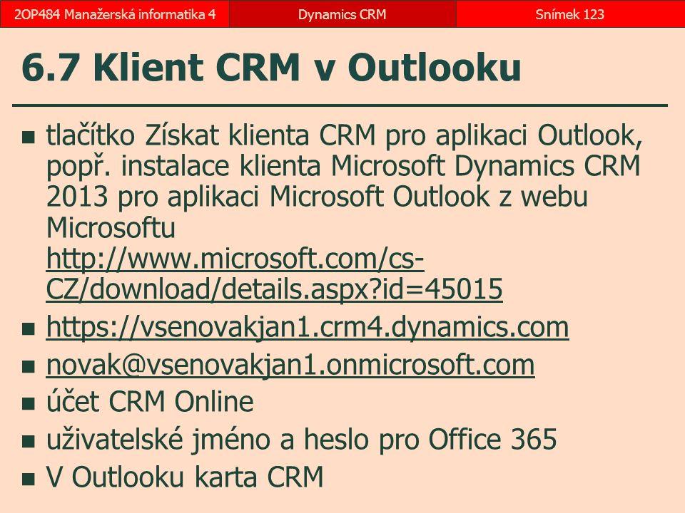 6.7 Klient CRM v Outlooku tlačítko Získat klienta CRM pro aplikaci Outlook, popř. instalace klienta Microsoft Dynamics CRM 2013 pro aplikaci Microsoft