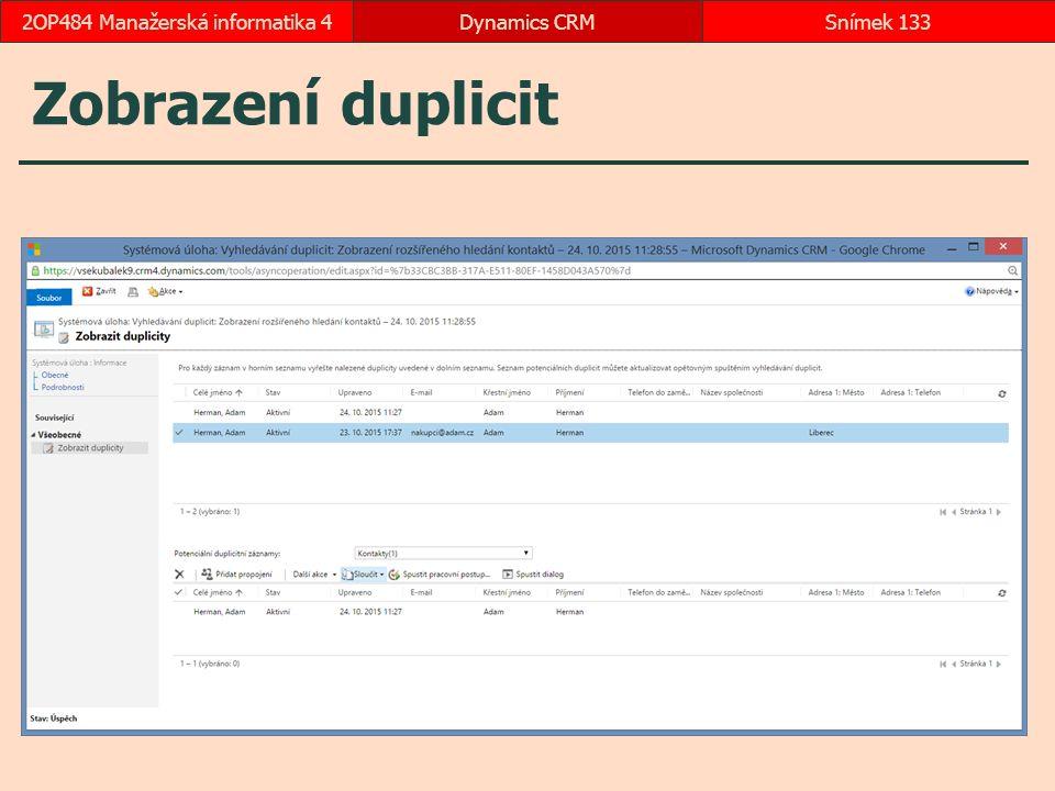 Zobrazení duplicit Dynamics CRMSnímek 1332OP484 Manažerská informatika 4