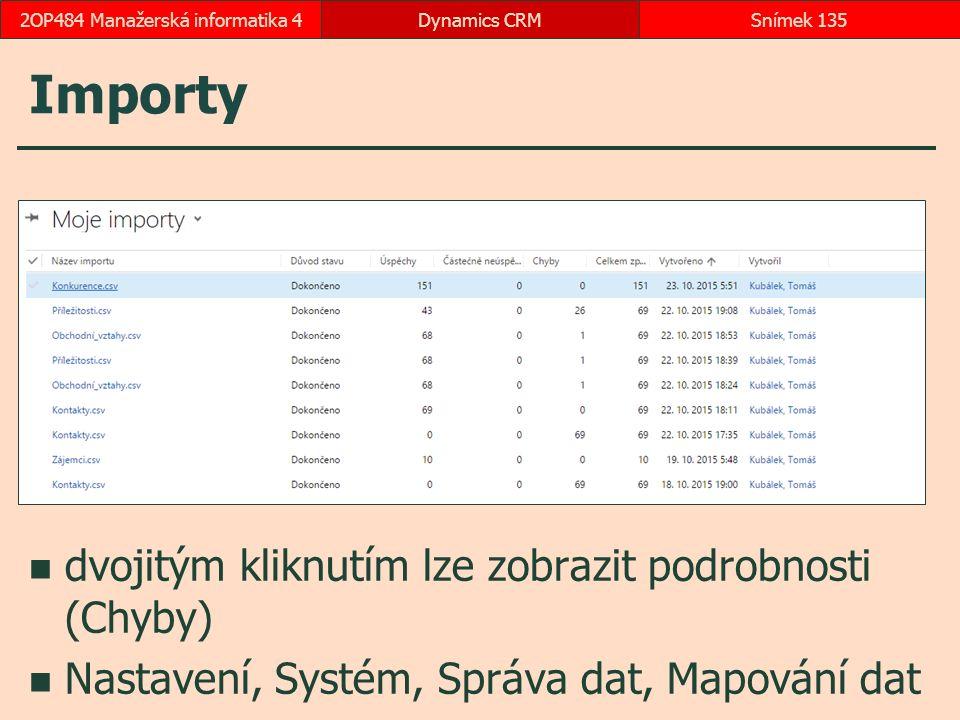 Importy dvojitým kliknutím lze zobrazit podrobnosti (Chyby) Nastavení, Systém, Správa dat, Mapování dat Dynamics CRMSnímek 1352OP484 Manažerská inform
