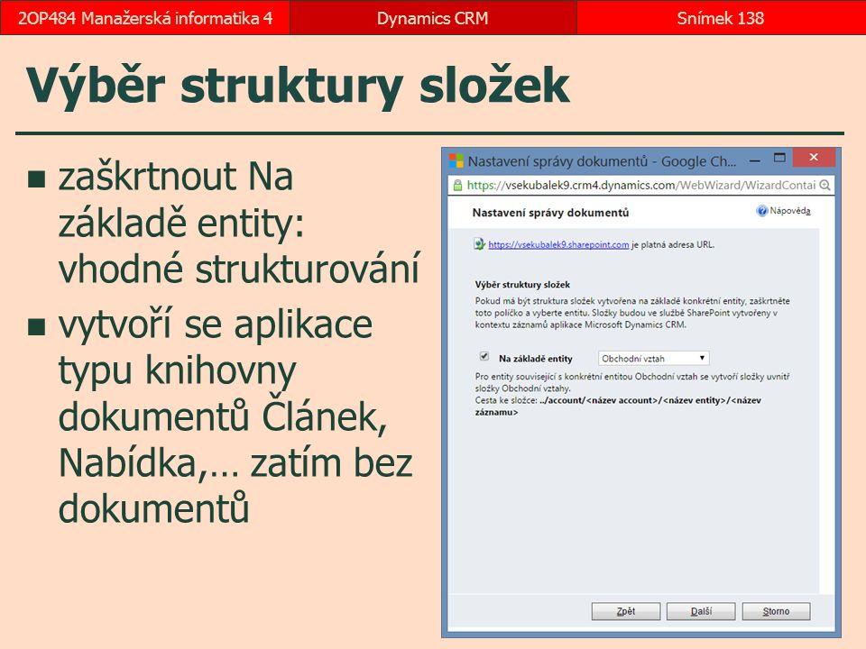 Výběr struktury složek zaškrtnout Na základě entity: vhodné strukturování vytvoří se aplikace typu knihovny dokumentů Článek, Nabídka,… zatím bez doku