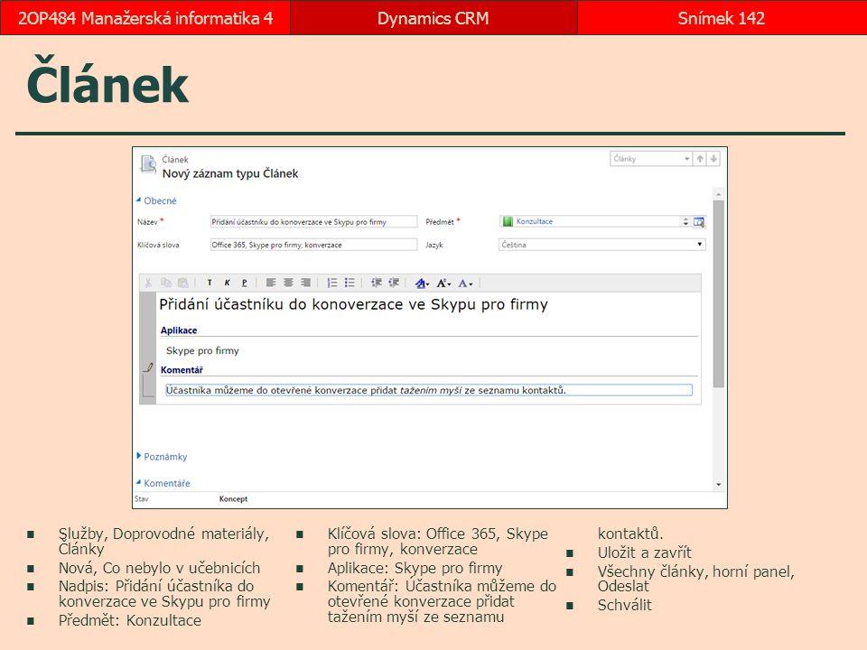 Článek Služby, Doprovodné materiály, Články Nová, Co nebylo v učebnicích Nadpis: Přidání účastníka do konverzace ve Skypu pro firmy Předmět: Konzultac