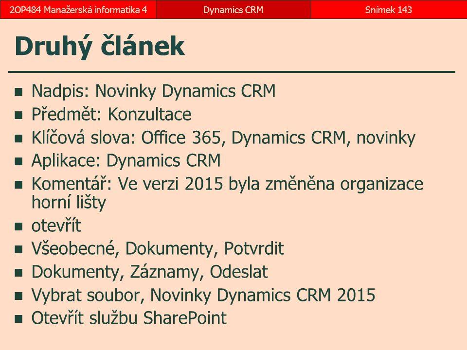 Druhý článek Nadpis: Novinky Dynamics CRM Předmět: Konzultace Klíčová slova: Office 365, Dynamics CRM, novinky Aplikace: Dynamics CRM Komentář: Ve ver