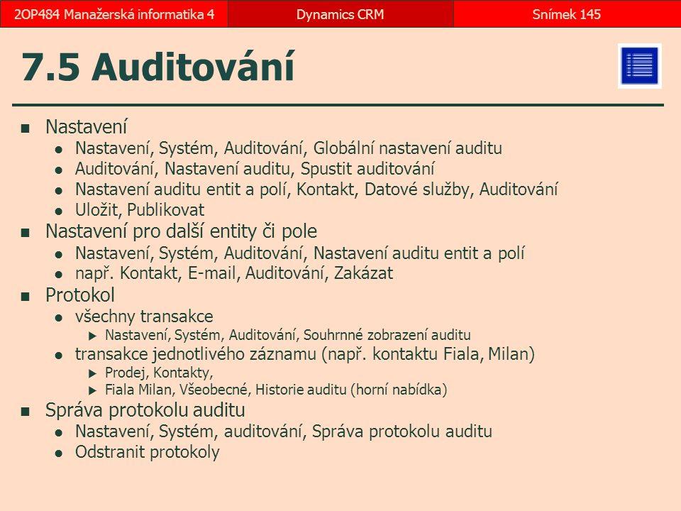 7.5 Auditování Nastavení Nastavení, Systém, Auditování, Globální nastavení auditu Auditování, Nastavení auditu, Spustit auditování Nastavení auditu en