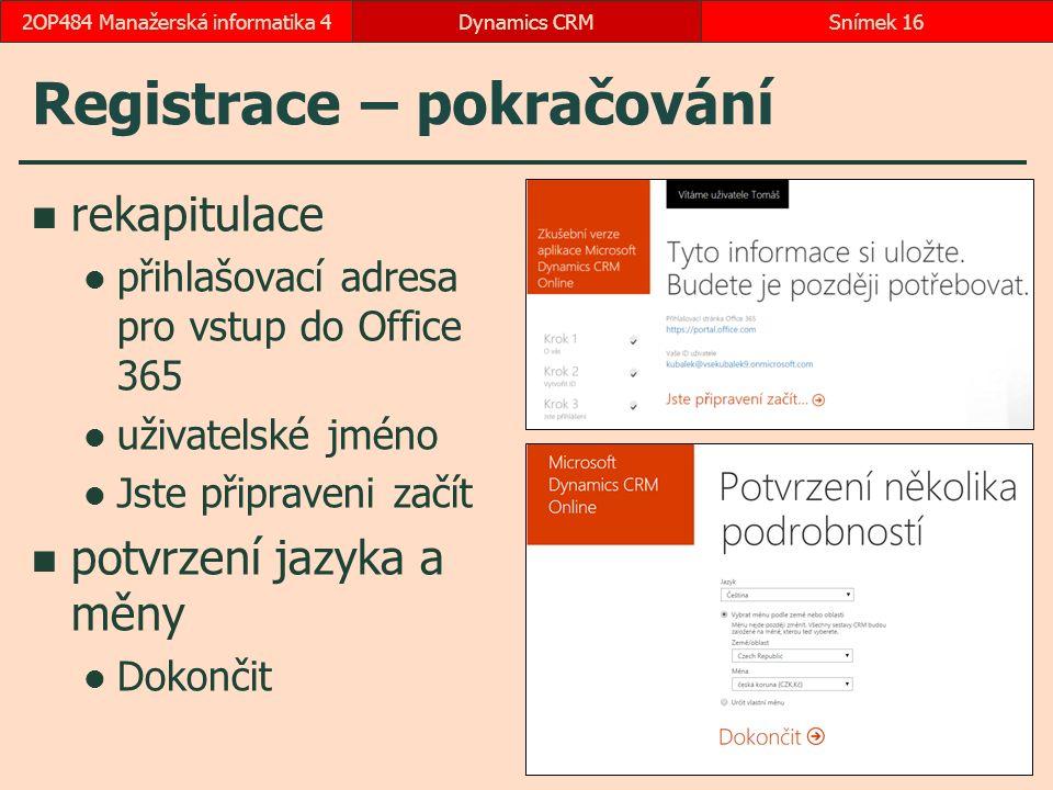 Registrace – pokračování rekapitulace přihlašovací adresa pro vstup do Office 365 uživatelské jméno Jste připraveni začít potvrzení jazyka a měny Doko