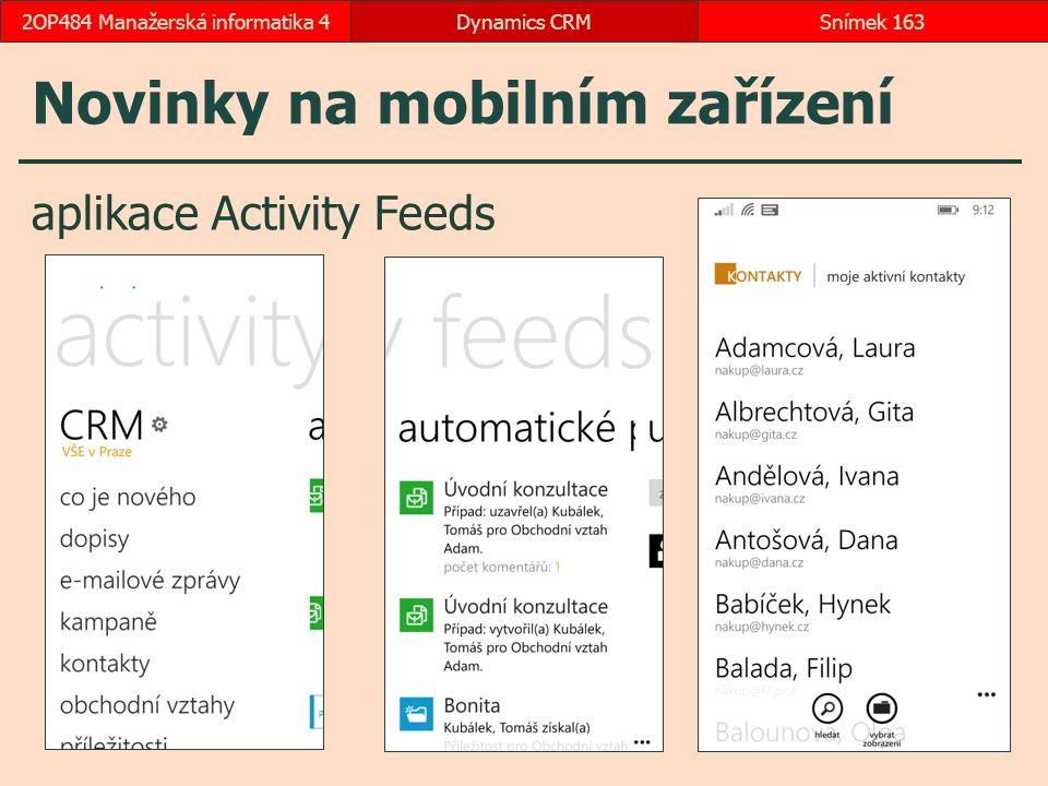 Novinky na mobilním zařízení aplikace Activity Feeds Dynamics CRMSnímek 1632OP484 Manažerská informatika 4