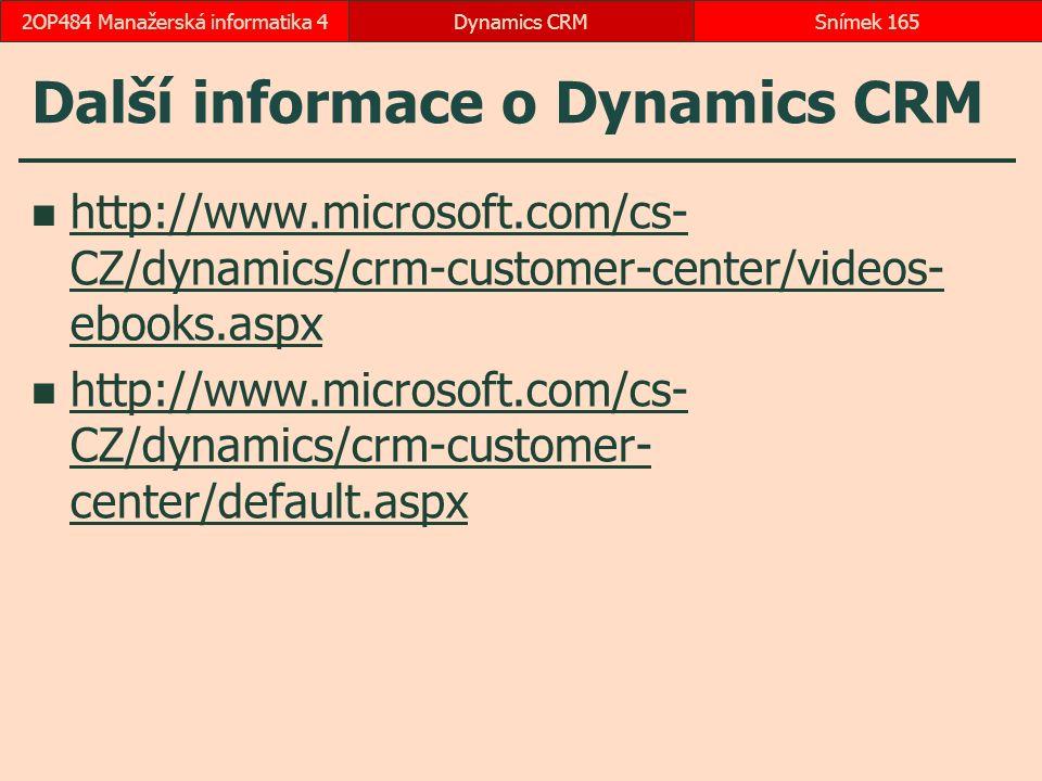 Další informace o Dynamics CRM http://www.microsoft.com/cs- CZ/dynamics/crm-customer-center/videos- ebooks.aspx http://www.microsoft.com/cs- CZ/dynami