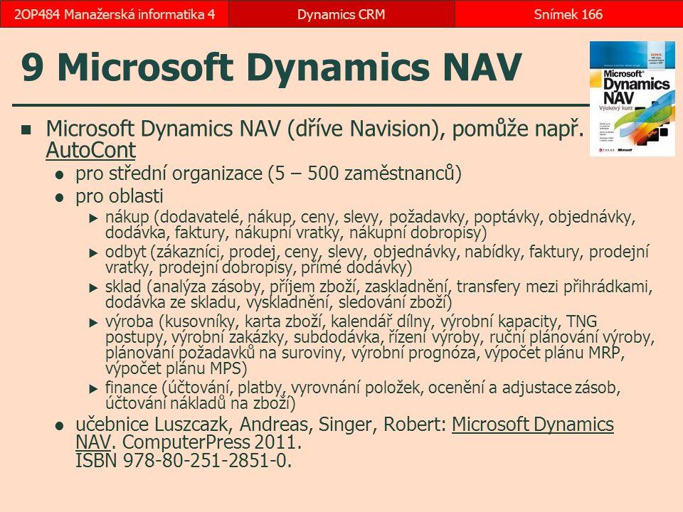 9 Microsoft Dynamics NAV Microsoft Dynamics NAV (dříve Navision), pomůže např.