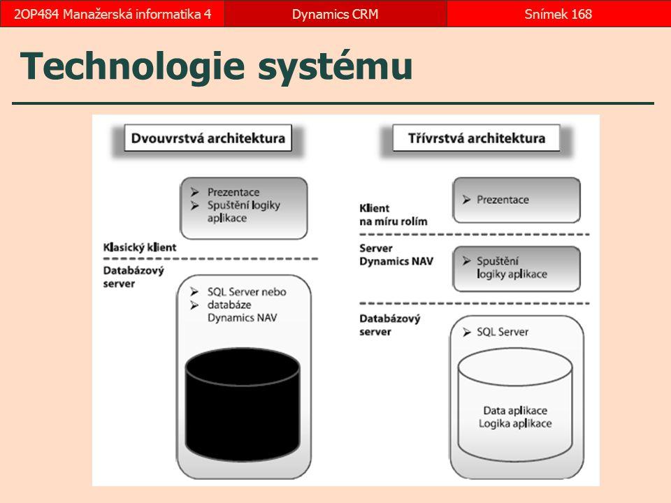 Technologie systému Dynamics CRMSnímek 1682OP484 Manažerská informatika 4