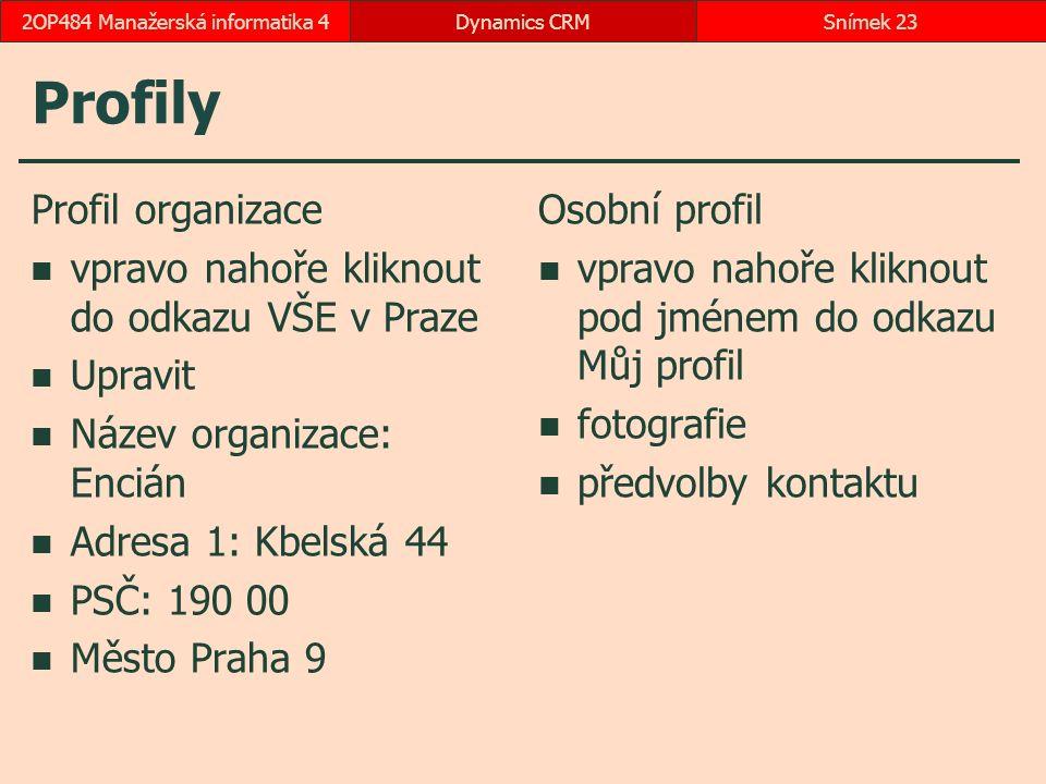 Profily Profil organizace vpravo nahoře kliknout do odkazu VŠE v Praze Upravit Název organizace: Encián Adresa 1: Kbelská 44 PSČ: 190 00 Město Praha 9