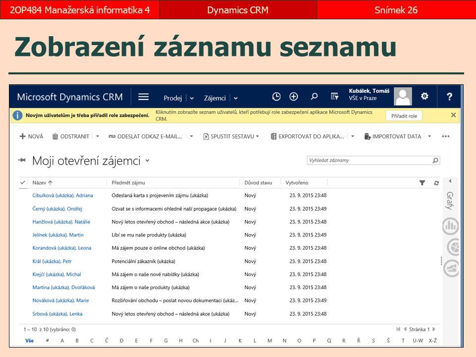 Zobrazení záznamu seznamu Dynamics CRMSnímek 262OP484 Manažerská informatika 4