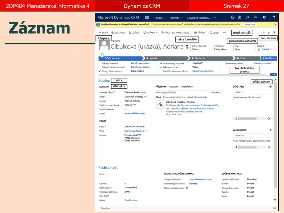 Záznam Dynamics CRMSnímek 272OP484 Manažerská informatika 4