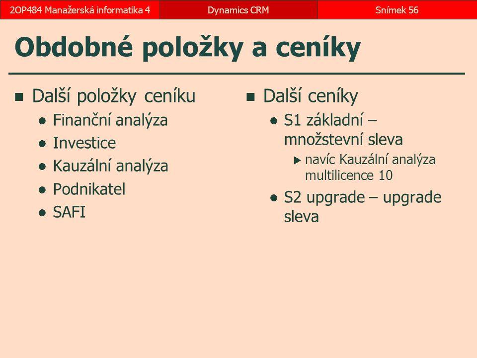 Obdobné položky a ceníky Další položky ceníku Finanční analýza Investice Kauzální analýza Podnikatel SAFI Další ceníky S1 základní – množstevní sleva
