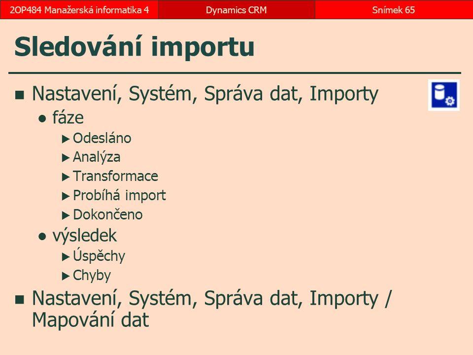 Sledování importu Nastavení, Systém, Správa dat, Importy fáze  Odesláno  Analýza  Transformace  Probíhá import  Dokončeno výsledek  Úspěchy  Ch