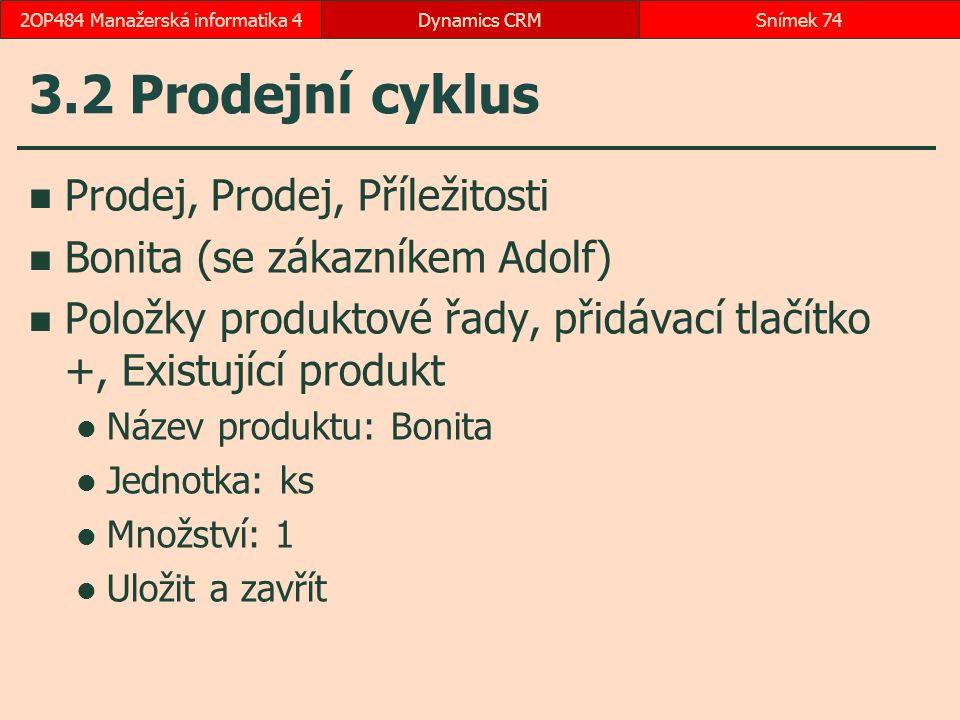 3.2 Prodejní cyklus Prodej, Prodej, Příležitosti Bonita (se zákazníkem Adolf) Položky produktové řady, přidávací tlačítko +, Existující produkt Název