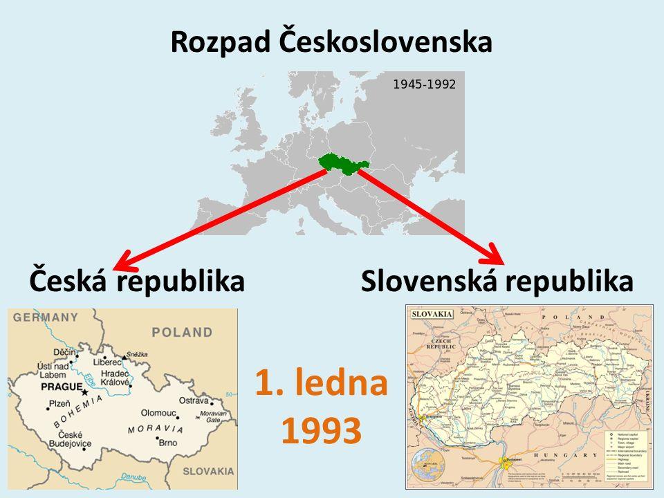 Rozpad Československa Česká republikaSlovenská republika 1. ledna 1993