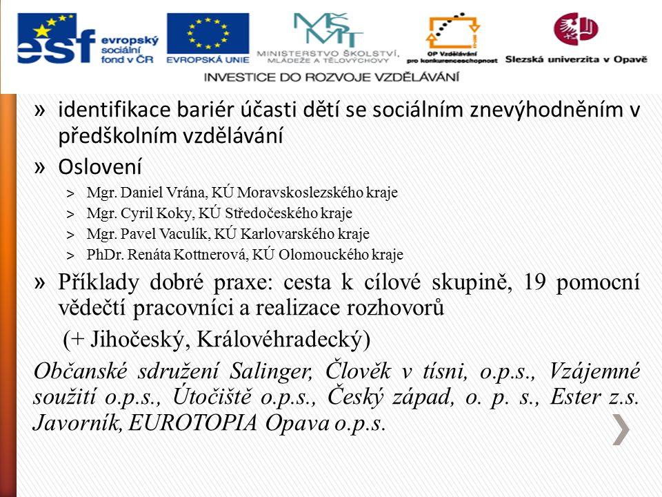 » identifikace bariér účasti dětí se sociálním znevýhodněním v předškolním vzdělávání » Oslovení ˃ Mgr. Daniel Vrána, KÚ Moravskoslezského kraje ˃ Mgr