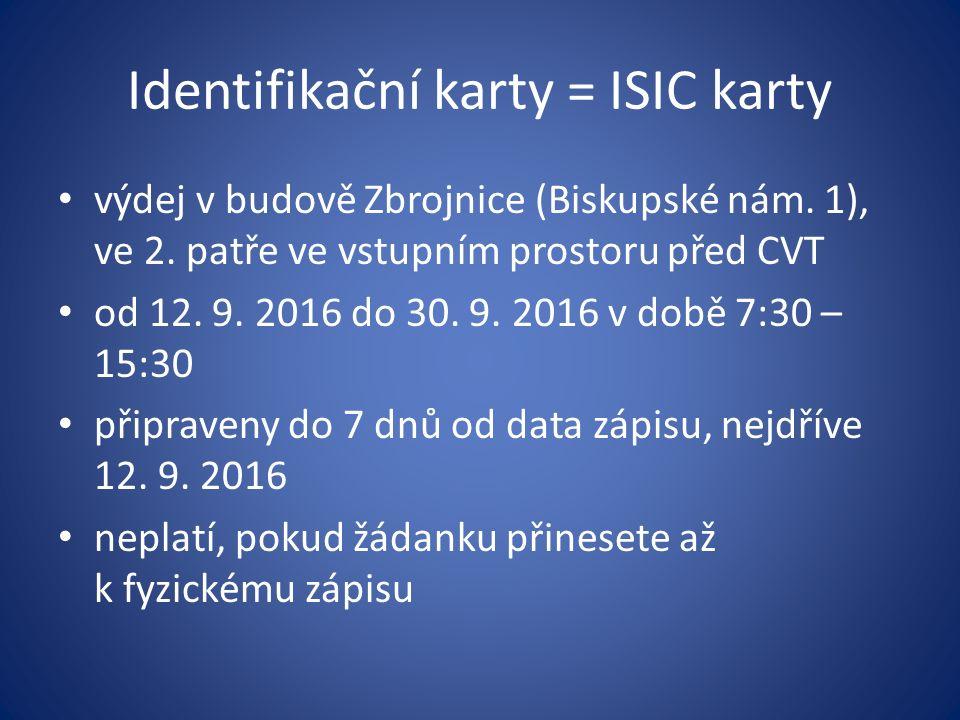 Identifikační karty = ISIC karty výdej v budově Zbrojnice (Biskupské nám.