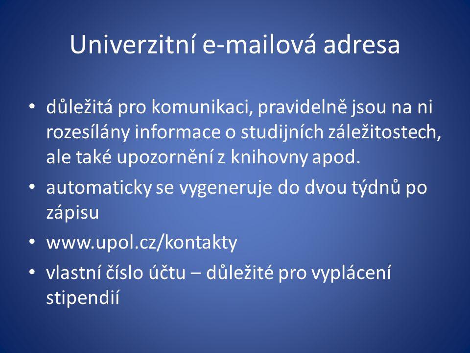 Univerzitní e-mailová adresa důležitá pro komunikaci, pravidelně jsou na ni rozesílány informace o studijních záležitostech, ale také upozornění z knihovny apod.