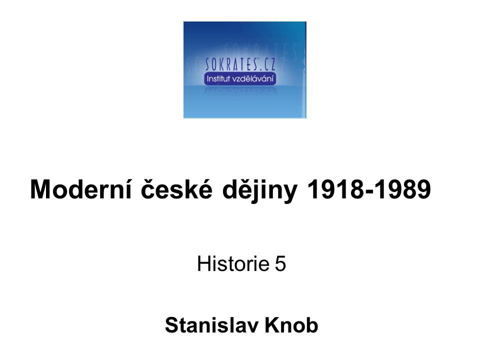 Moderní české dějiny 1918-1989 Historie 5 Stanislav Knob
