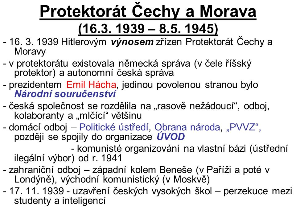 Protektorát Čechy a Morava (16.3. 1939 – 8.5. 1945) - 16.