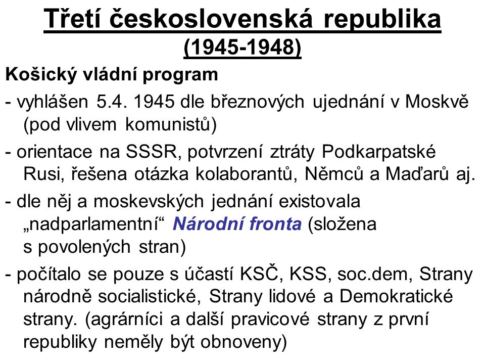 Třetí československá republika (1945-1948) Košický vládní program - vyhlášen 5.4.