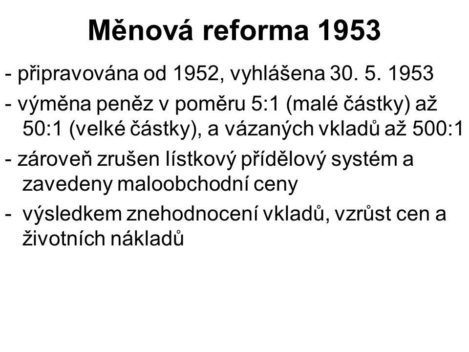 Měnová reforma 1953 - připravována od 1952, vyhlášena 30.