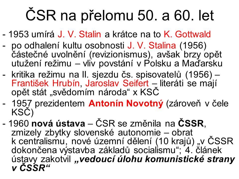ČSR na přelomu 50. a 60. let - 1953 umírá J. V.