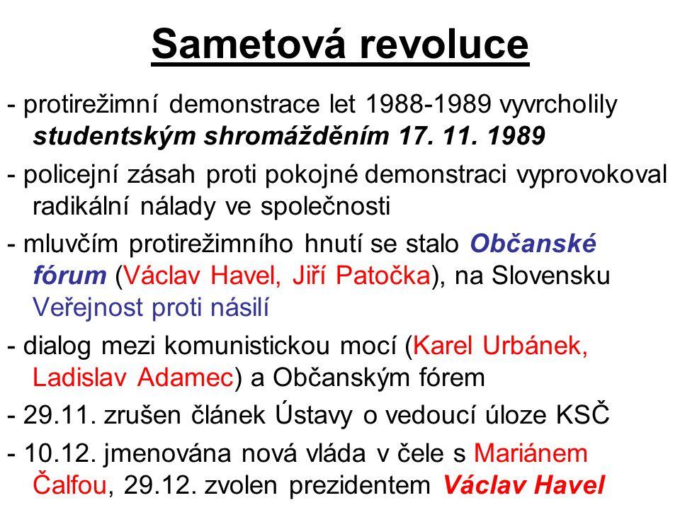 Sametová revoluce - protirežimní demonstrace let 1988-1989 vyvrcholily studentským shromážděním 17.