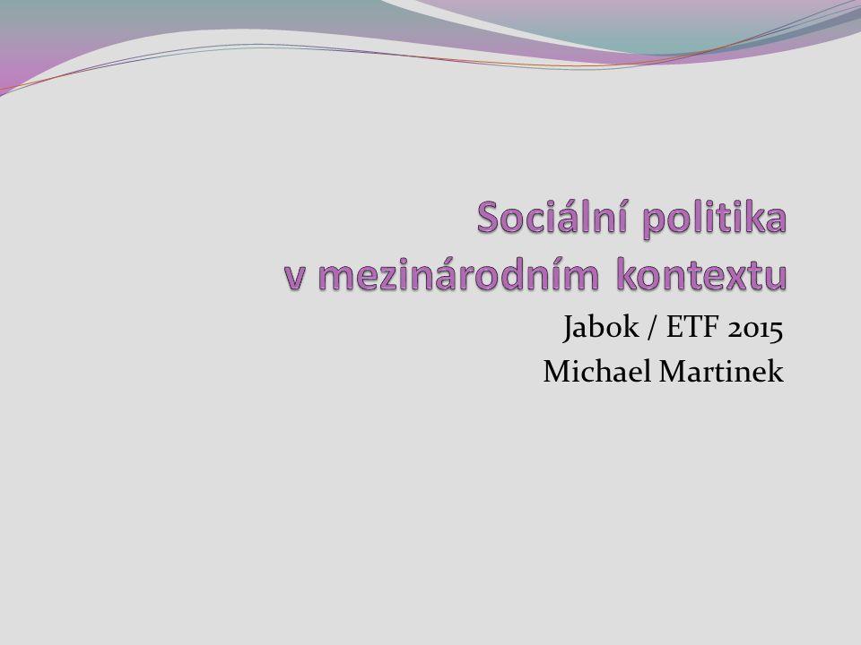 9 Sociální politika v mezinárodním kontextu. Jabok / ETF, 2015. Michael Martinek52