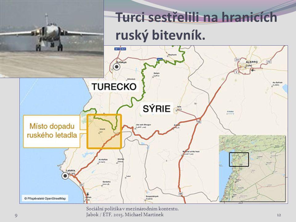 Turci sestřelili na hranicích ruský bitevník. 9 Sociální politika v mezinárodním kontextu.