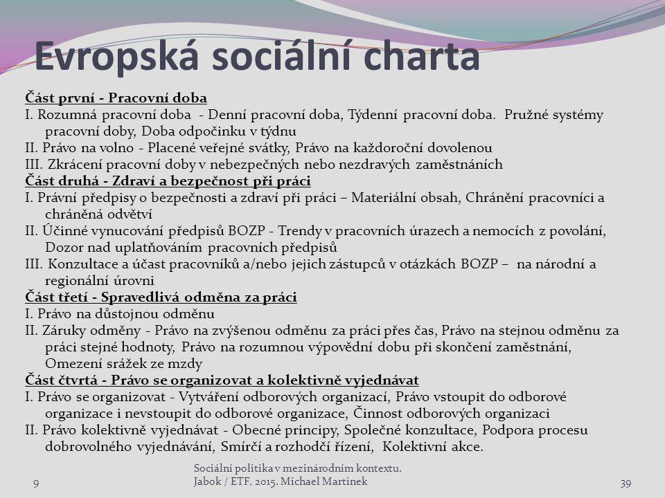 Evropská sociální charta Část první - Pracovní doba I. Rozumná pracovní doba - Denní pracovní doba, Týdenní pracovní doba. Pružné systémy pracovní dob