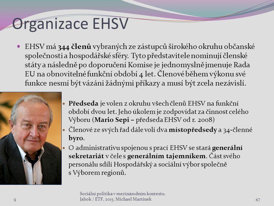 Organizace EHSV EHSV má 344 členů vybraných ze zástupců širokého okruhu občanské společnosti a hospodářské sféry. Tyto představitele nominují členské