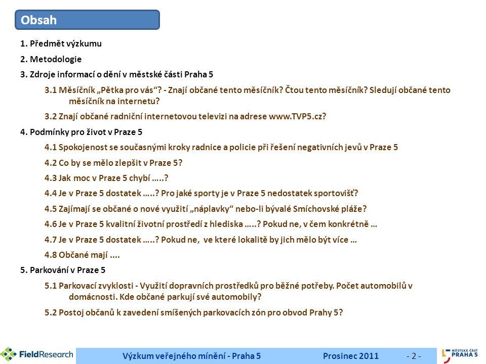 Výzkum veřejného mínění - Praha 5Prosinec 2011- 2 - Obsah 1.