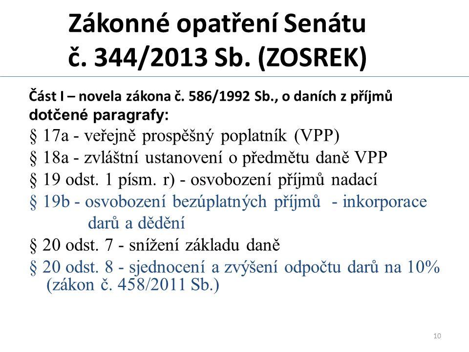 10 Zákonné opatření Senátu č. 344/2013 Sb. (ZOSREK) Část I – novela zákona č.