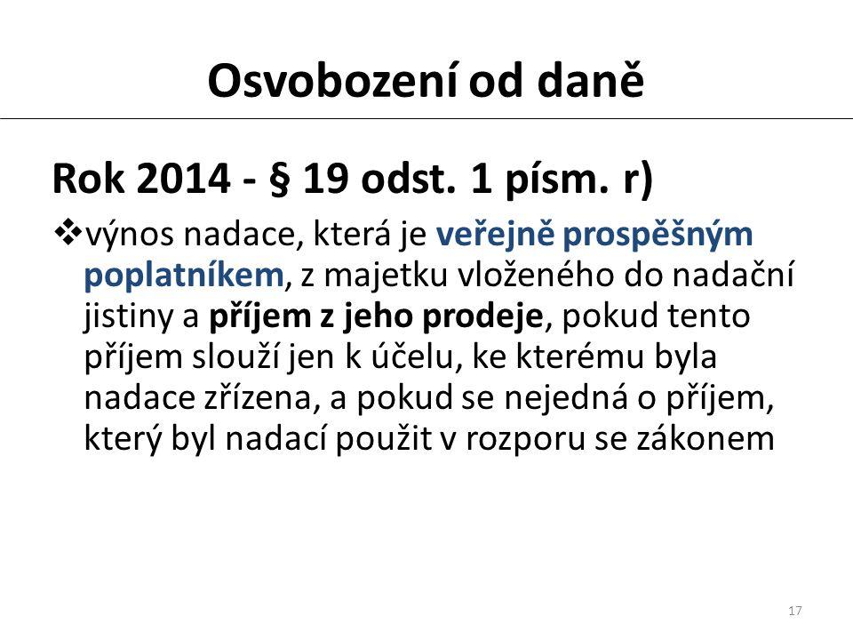 17 Osvobození od daně Rok 2014 - § 19 odst. 1 písm.