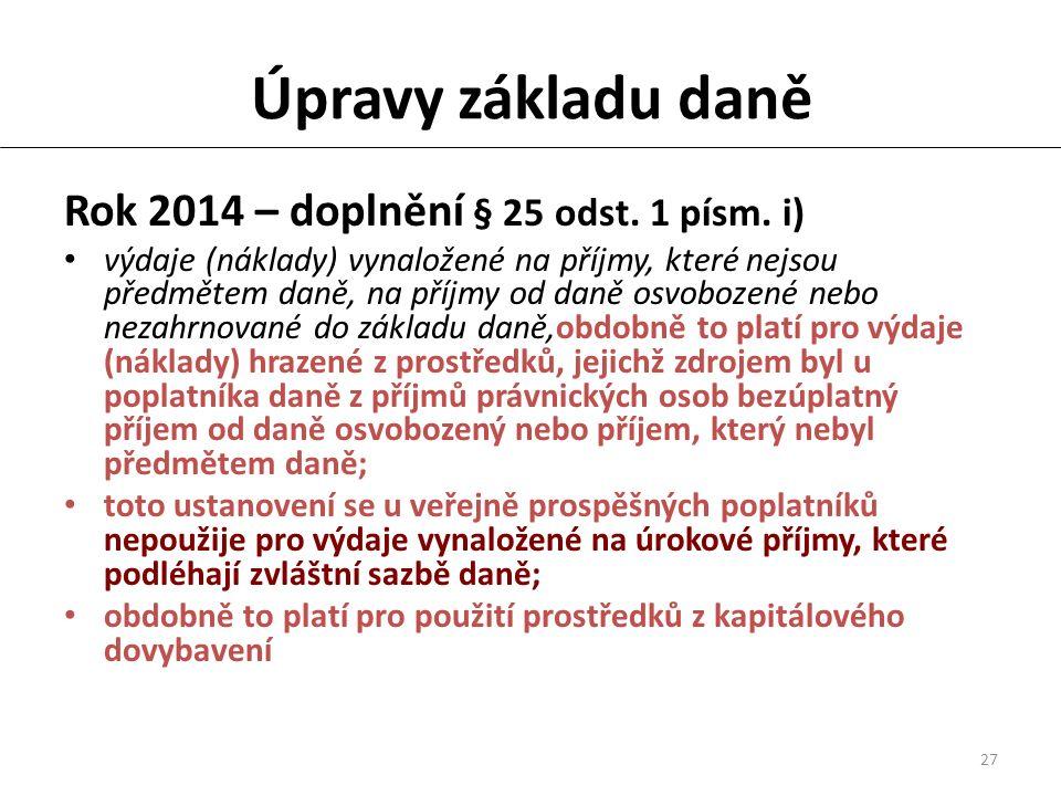 27 Úpravy základu daně Rok 2014 – doplnění § 25 odst.