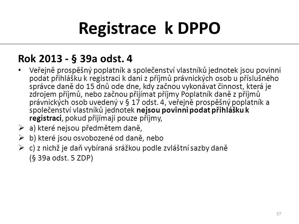 37 Registrace k DPPO Rok 2013 - § 39a odst.