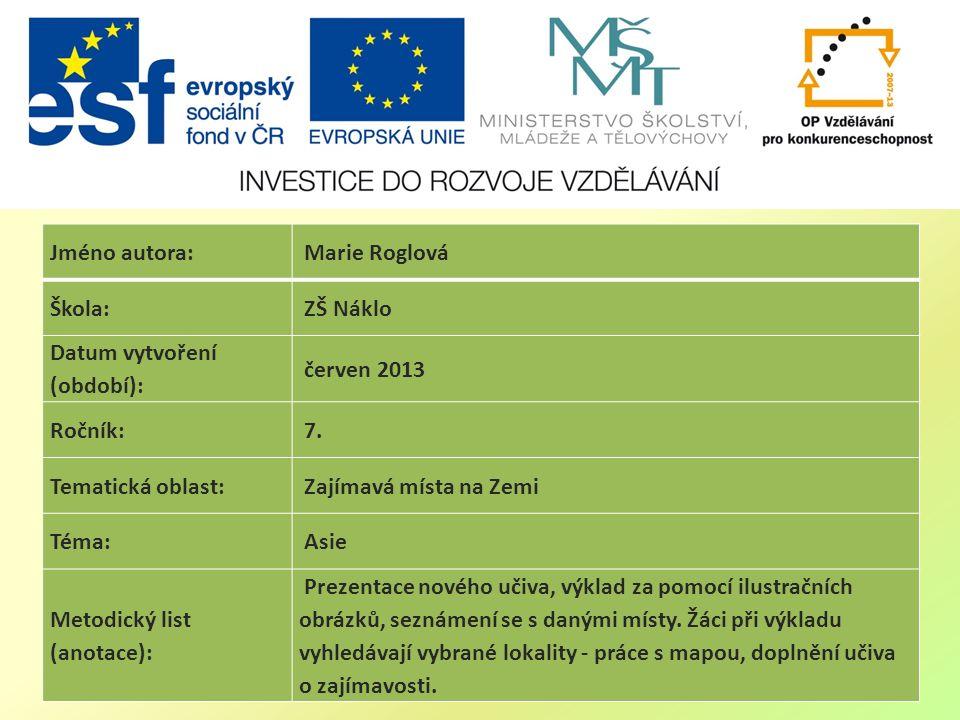 Jméno autora: Marie Roglová Škola: ZŠ Náklo Datum vytvoření (období): červen 2013 Ročník: 7.
