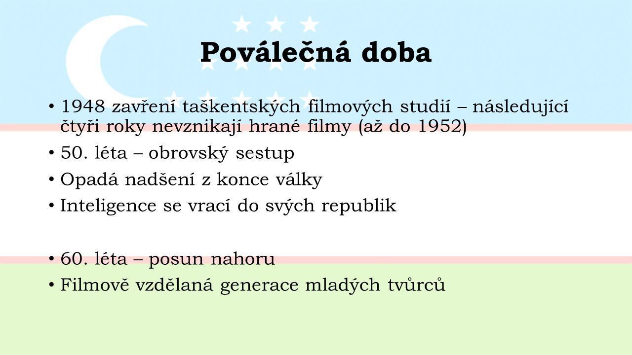 Poválečná doba 1948 zavření taškentských filmových studií – následující čtyři roky nevznikají hrané filmy (až do 1952) 50.