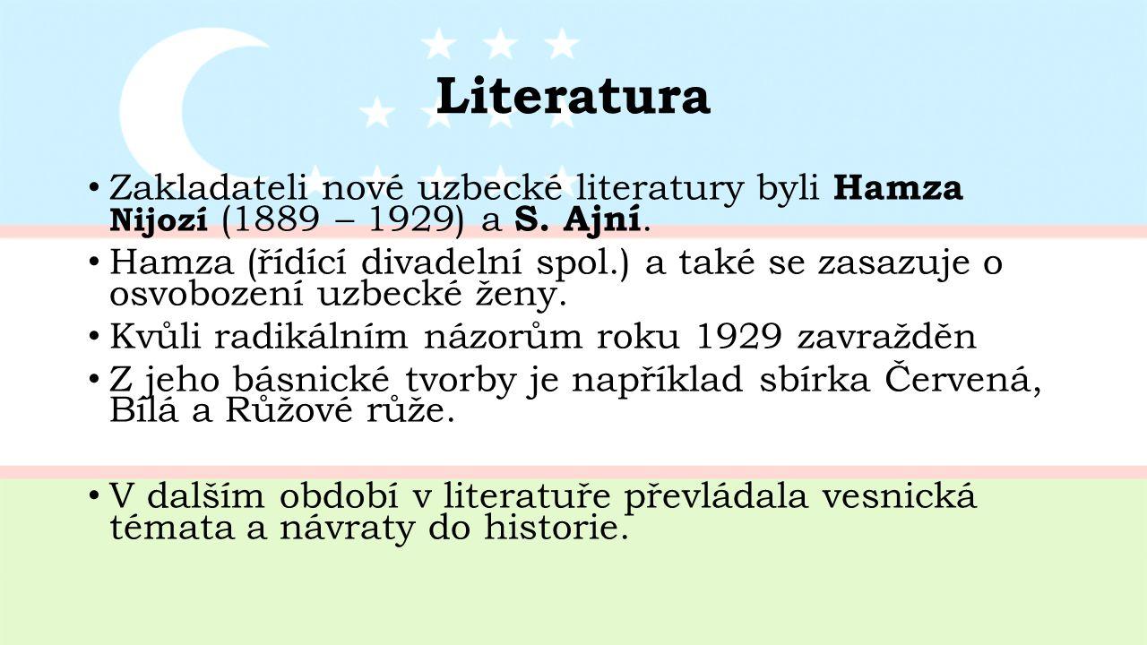 Literatura Zakladateli nové uzbecké literatury byli Hamza Nijozí (1889 – 1929) a S.