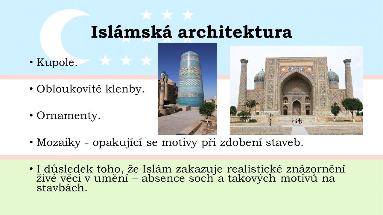 Islámská architektura Kupole. Obloukovité klenby.