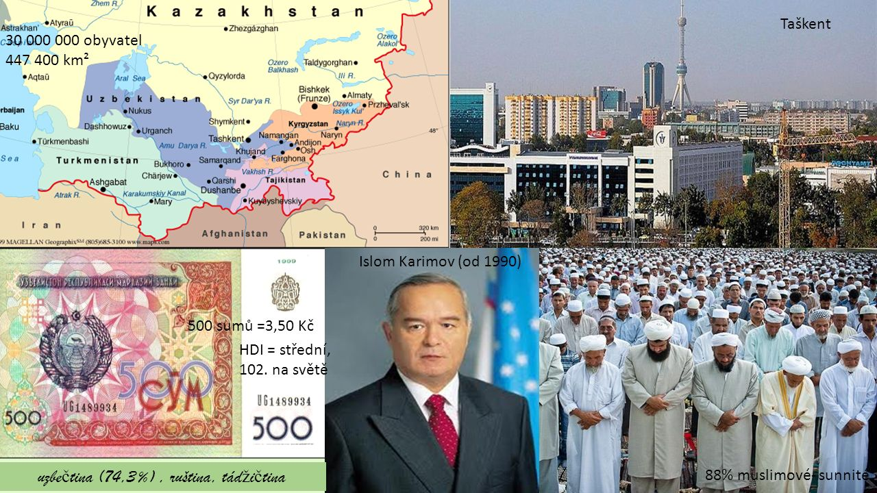 Taškent 30 000 000 obyvatel 447 400 km² 500 sumů =3,50 Kč 88% muslimové- sunnité Islom Karimov (od 1990) uzbe č tina (74,3%), ruština, tád ž i č tina HDI = střední, 102.