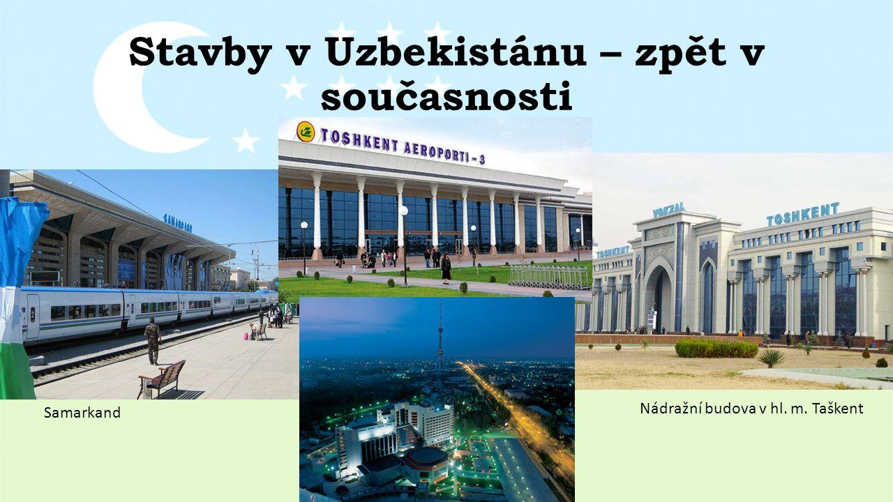 Stavby v Uzbekistánu – zpět v současnosti Nádražní budova v hl. m. Taškent Samarkand