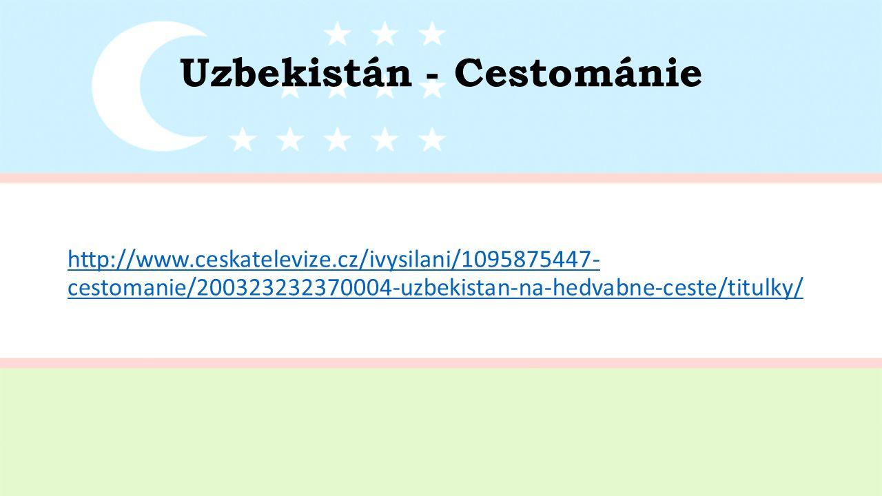 Uzbekistán - Cestománie http://www.ceskatelevize.cz/ivysilani/1095875447- cestomanie/200323232370004-uzbekistan-na-hedvabne-ceste/titulky/