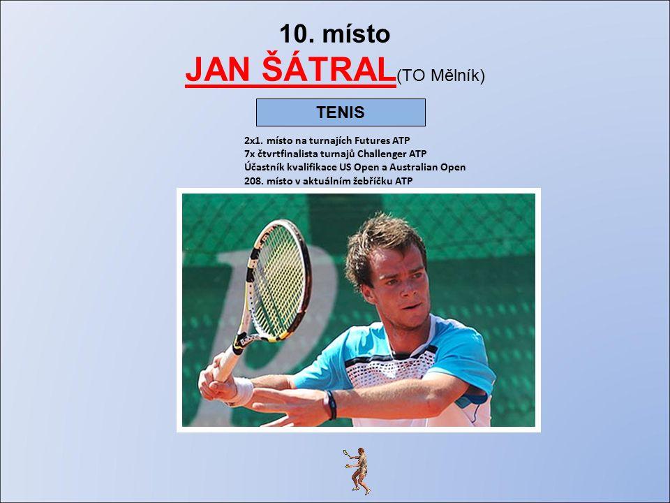 10. místo JAN ŠÁTRAL (TO Mělník) 2x1.