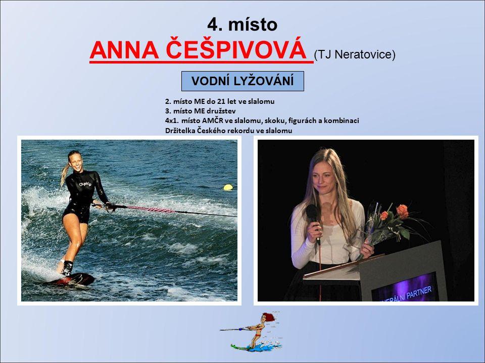 4. místo ANNA ČEŠPIVOVÁ (TJ Neratovice) 2. místo ME do 21 let ve slalomu 3.
