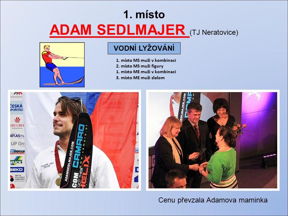 1. místo ADAM SEDLMAJER (TJ Neratovice) 1. místo MS muži v kombinaci 2.